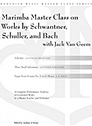 Marimba Master Class on Works by Schwantner, Schuller, and Bach