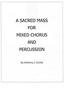 A Sacred Mass for Mixed Chorus and Percussion Quartet