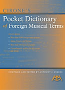 Cirone's Pocket Dictionary of Foreign Musical Terms