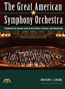 The Great American Symphony Orchestra - A Behind-the-Scenes Look at its Artistry, Passion, and Heartache